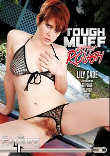 Tough Muff Gettin' Rough, starring Lily Cade, Juli (AMK Empire), Katie Zucchini, Trillium (f), Jaye Summers, Emma Evans, Ashlynn Taylor, Violet Monroe and Anthony Rosano, produced by AMK Empire.