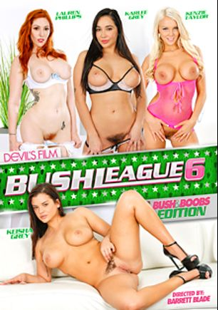 Bush League 6, starring Kenzie Taylor, Karlee Grey, Keisha Grey, Lauren Phillips, Ryan Ryder, Mr. Pete, Steven St. Croix and Eric Masterson, produced by Devil's Film and Devils Film.