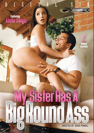 My Sister Has A Big Round Ass, starring Harley Jade, Gia Paige, Brittany Shae, Abella Danger and Ramon Nomar, produced by Digital Sin.