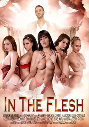 In The Flesh, starring Mercedes Carrera, Raven Bay, Kassondra Raine, Kasey Warner, Dakota James (f), Michael Vegas, Seth Gamble, Carlo Carrera, Dick Chibbles, Alec Knight and Steven St. Croix, produced by Girlfriends Films and Skow.