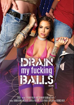 Drain My Fucking Balls, starring Karmen Karma, Jessica Parker, Sara Luvv, Gabriella Paltrova, Anissa Kate, Veronica Avluv, Eric John, D-Snoop and Scott Lyons, produced by Spizoo.