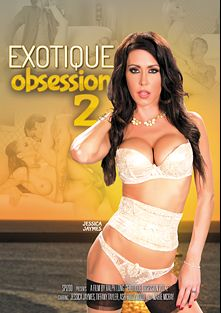 Exotique Obsession 2, starring Jessica Jaymes, Ash Hollywood, Marie McCray, Alan Stafford, Tiffany Tyler and Manuel Ferrara, produced by Spizoo.