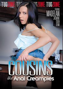My Cousins Like Anal Creampies, starring Henessy, Marcy B., Abby Bynes and Megan Vale, produced by Tug Zone.