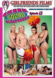 Cheer Squad Sleepovers 13, starring Melissa May, Mercedes Carrera, Simone Sonay, Vanessa Veracruz, Kenna James, Scarlet Red, Prinzzess Sahara and Lena Nicole, produced by Girlfriends Films.