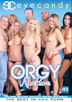 Orgy Nation, starring Nina Rae, Casi James, Nikki Daniels, Maya Hills, Nikki Blue, Dick Chibbles and Jay Crew, produced by Eye Candy  - Coldwater Inc..