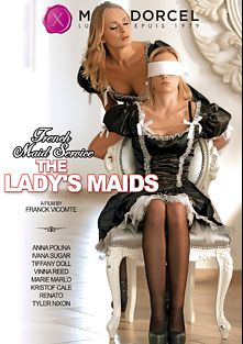 The Lady's Maids, starring Anna Polina, Ivana Sugar, Marie Marlo, Cristal Caitlin, Tyler Nixon, Tiffany Doll, Rick Renato, Totti and Paolo Harver, produced by Marc Dorcel and Marc Dorcel SBO.