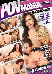 POV Mania 3, starring Stassi Sinclair, Daisy Monroe, Jennifer White, Taylor May, Yasmin DeLeon, Mila Blaze, Riley Reynolds, Nicky Ferrari, Chanell Heart, Lauren Phillips and Makayla Cox, produced by Miles Long Productions.