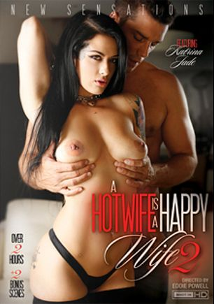 A Hotwife Is A Happy Wife 2, starring Katrina Jade, Priya Price, Jasmine Jae, Xander Corvus, Cytherea, Ramon Nomar and Mr. Pete, produced by New Sensations.