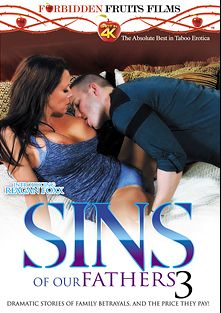 Sins Of Our Fathers 3, starring Reagan Foxx, Alison Rey, Cody Steele and Jodi West, produced by Forbidden Fruits Films.