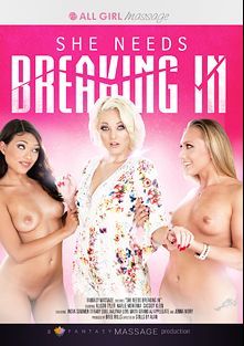 She Needs Breaking In, starring Maya Grand, Jenna Ivory, A.J. Applegate, Cassidy Klein, Aaliyah Love, Tiffany Doll, Alison Tyler, India Summer and Karlie Montana, produced by All Girl Massage and Fantasy Massage Production.