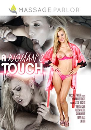 A Woman's Touch, starring Jessie Rogers, Lia Lor, Karina White, Barret Bangwell, Vanessa Cage, Aleksa Nichole, Maya Hills and Eric Masterson, produced by Massage Parlor.