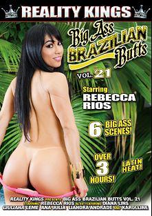 Big Ass Brazilian Butts 21, starring Rebeca Rios, Karolline, Lyandra Andrade, Diana Lins, Giuliana Leme and Ana Julia, produced by Reality Kings.