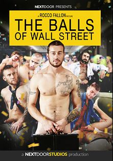 The Balls Of Wall Street, starring Colt Rivers, Abel Archer, Rey Luis, Jaxton Wheeler, Andrew Fitch, Morgan Shades, Alexander Greene, Mark Long and Damien Michaels, produced by Next Door Studios.