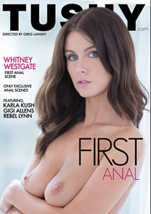 First Anal, starring Whitney Westgate, Rebel Lynn, Karla Kush and Gigi Allens, produced by Tushy.