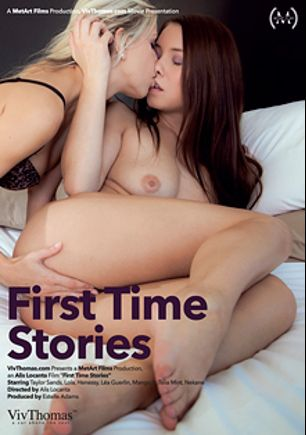 First Time Stories, starring Taylor Sands, Dido Angel, Talia Mint, Lea Guerlin, Clover, Nekane and Henessy, produced by Viv Thomas.