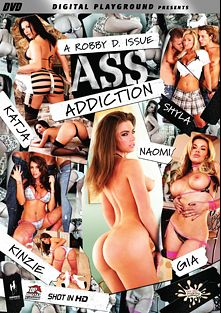 Ass Addiction, starring Naomi, Jerry Kovacs, Jean Val Jean, Scott Nails, Marco Banderas, Gia Paloma, Kinzie Kenner, Katja Kassin, Ben English, Shyla Stylez and Erik Everhard, produced by Digital Playground.