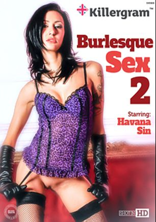 Burlesque Sex 2, starring Havana Sin, Leanne Rigley, Scarlett March, Tamara Grace and Holly D, produced by Killergram - Yourope Media.