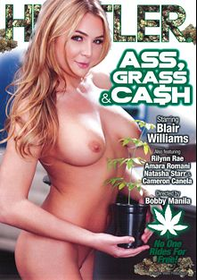 Ass, Grass And Cash, starring Blair Williams, Cameron Canela, Amara Romani, Rilynn Rae and Natasha Starr, produced by Hustler.