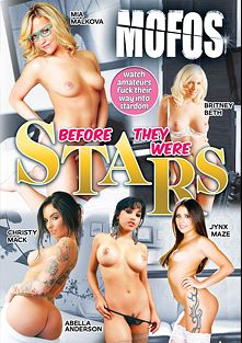 Before They Were Stars, starring Mia Malkova, Britney Beth, Abella Anderson, Jynx Maze and Christy Mack, produced by MOFOS.