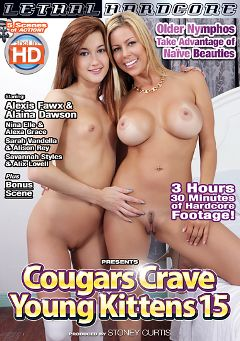 "Adult entertainment movie ""Cougars Crave Young Kittens 15"" starring Alaina Dawson, Alexis Fawx & Willow Devine. Produced by Lethal Hardcore."