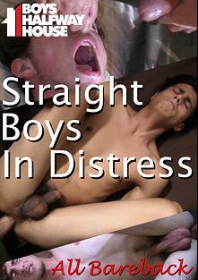 Boys Halfway House: Straight Boys In Distress, starring Captain (Boys Halfway House), produced by Boys Halfway House.