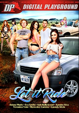 Let It Ride, starring Ariana Marie, Xandra Sixx, Veronica Vain, Eva Lovia, Mercedes Carrera, Cassidy Klein, Richie's Brain, Ryan McLane, Ash Hollywood, Michael Vegas, Seth Gamble and Danny Mountain, produced by Digital Playground.