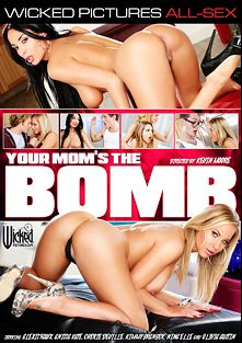 Your Mom's The Bomb, starring Anissa Kate, Alexis Fawx, Buddy Hollywood, Kimmy Granger, Robby Echo, Olivia Austin, Brad Knight, Nina Elle, Cherie DeVille, Michael Vegas and Alec Knight, produced by Wicked Pictures.