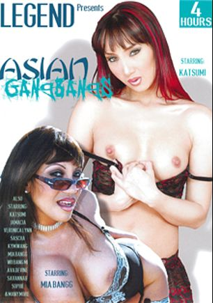 Asian Gangbangs, starring Mia Bangg, Katsuni, Veronica Lynn and Ava Devine, produced by Legend.