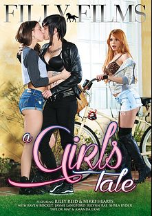 A Girls Tale, starring Nikki Hearts, Riley Reid, Shyla Ryder, Taylor May, Raven Rockette, Rilynn Rae, Amanda Lane and Alana Langford, produced by Filly Films.