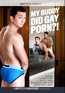 My Buddy Did Gay Porn, starring Johnny Riley, Jake Karhoff, Johnny Torque, Zane Porter, Markie More, Dylan Knight, Paul Canon and Mark Long, produced by Next Door Buddies.