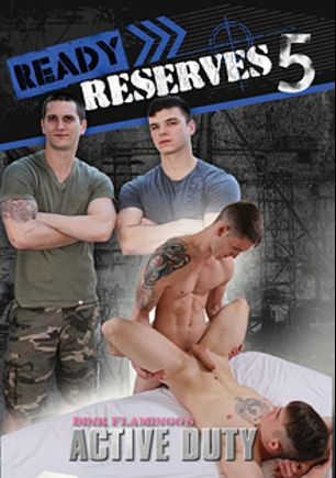 Ready Reserves 5, starring Allen Lucas, Ivan James, Ricky Stance, Allan and Logan James, produced by Active Duty.