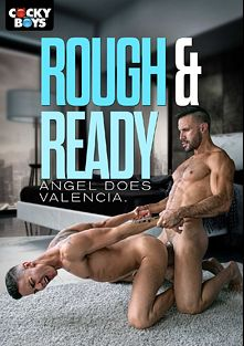 Rough And Ready, starring Angel Cruz (m), Flex (ll), Ian Torres, Allen King, Gabriel Lenfant, Hayden Colby and Damien Crosse, produced by Cockyboys.