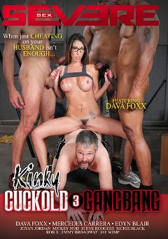 "Adult entertainment movie ""Kinky Cuckold 3: Gangbang"" starring Dava Foxx, Richie Black (m) & Jay Wimp. Produced by Severe Sex."