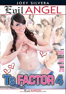 TS Factor 4, starring Natalie Mars, Korra Del Rio, Isabella Sorrenti, Aspen Brooks, Candy B., Lance Hart, Robert Axel, Grace (o) and Chanel (o), produced by Joey Silvera Video and Evil Angel.