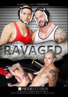 Ravaged, starring Benjamin Bronx, Sean Duran, Daxton Ryder, Drake Stone, Emanuelk Rosado, J.D. Ryder, Fernando Del Rio, Sam Truitt, Trey Turner and Andrew Justice, produced by Pride Studios.