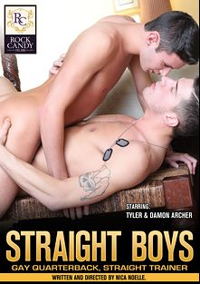 Straight Boys: Gay Quarterback, Straight Trainer, starring Damon Archer and Tyler, produced by Rock Candy Films.