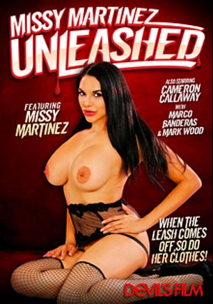 Missy Martinez Unleashed, starring Missy Martinez, Carmen Callaway, Marco Banderas and Mark Wood, produced by Devils Film and Devil's Film.
