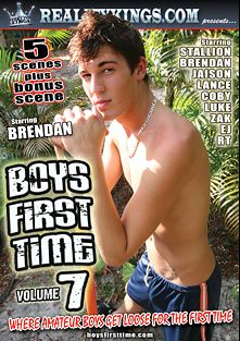 Boys First Time 7, starring Brendan, EJ (m), Coby, Jaison Lawrence, Lance (m), RT, Zak, Stallion and Luke, produced by Boys First Time.