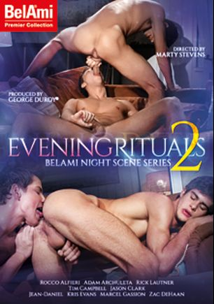 Evening Rituals 2, starring Rocco Alfieri, Adam Archuleta, Zac DeHaan, Tim Campbell, Rick Lautner, Marcel Gassion, Jason Clark, Jean-Daniel Chagall and Kris Evans, produced by Bel Ami.