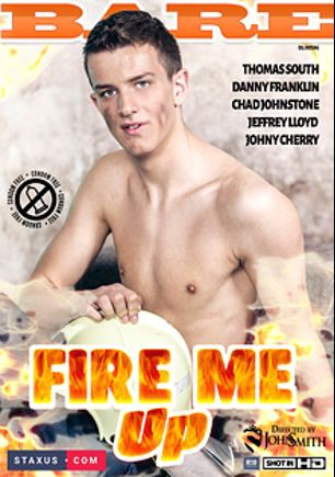 Fire Me Up, starring Roco Rita, Thomas South, Jeffrey Lloyd, Chad Johnstone and Johny Cherry, produced by Staxus.