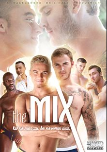 The Mix, starring Felix Warner, Christian Wilde, Jake Farren, Angel Rock, Connor Maguire, Race Cooper, Conner Habib and Blue Bailey, produced by NakedSword Originals.