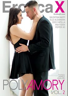 Polyamory 2, starring Valentina Nappi, Cece Capella, Pepper XO, Ana Foxx, Elle Alexandra, Seth Gamble and James Deen, produced by Erotica X.