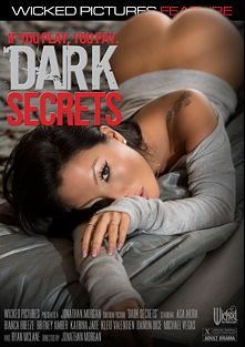 Dark Secrets, starring Asa Akira, Damon Dice, Kleio Valentien, Katrina Jade, Bianca Breeze, Ryan McLane, Michael Vegas and Britney Amber, produced by Wicked Pictures.