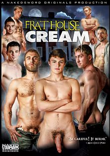 Frat House Cream, starring Connor Maquire, Ray Han, Lucas Knight, Doug Acre, Marco Russo, Hunter Page, Shawn Wolfe and Johnny Torque, produced by NakedSword Originals.