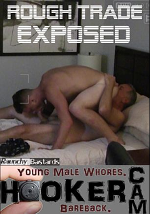 Rough Trade Exposed, starring Dave Rollins, Charlie Bronson, Trent Ferris and Clay, produced by Boys Halfway House and Raunchy Bastards.
