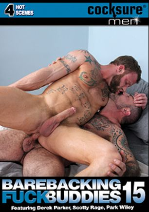 Barebacking Fuck Buddies 15, starring Scotty Rage, Derek Parker, Park Wiley, Andrew Crime, Benjamin Dunn, Hayden Russo, Jordan Lopez, Tex Gemmell and Zohan Lopez, produced by Jake Cruise Media and Cocksure Men.