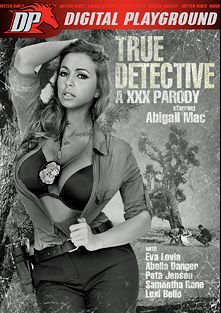 True Detective: A XXX Parody, starring Abigail Mac, Abella Danger, Eva Lovia, Peta Jensen, Samantha Rone, Chad White, Richie's Brain, Ryan Driller, Lexi Belle and Danny Mountain, produced by Digital Playground.