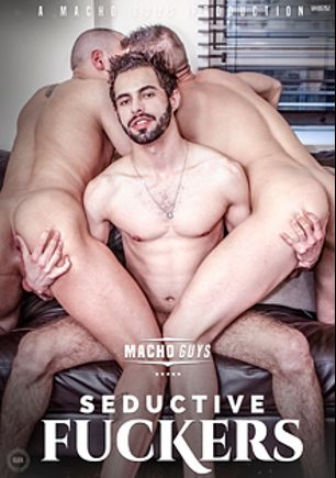 Seductive Fuckers, starring David Castan, Marc Summers, Isaac Jones, Lucas Sartori, Stefan Colby, Kriss (m), Tyson Mac, Korben David, Fred Faurtin and Dean Monroe, produced by Macho Guys.