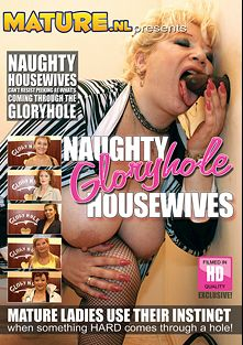 Naughty Gloryhole Housewives, produced by Mature.