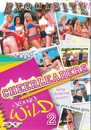 Cheerleaders Going Wild 2, starring Maya Gates, Jessica Lynn, Adriana DeVille, Riley Shy, Barry Scott, Trina Michaels and Holly, produced by EXP Exquisite.